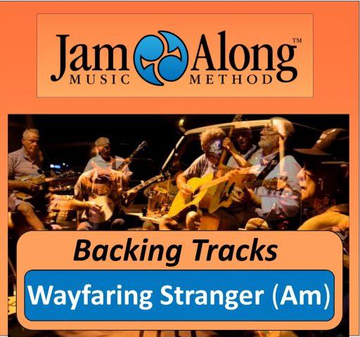 Wayfaring Stranger - Backing Tracks (Am)