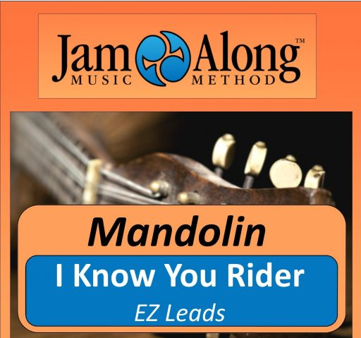 I Know You Rider - EZ leads for Mandolin