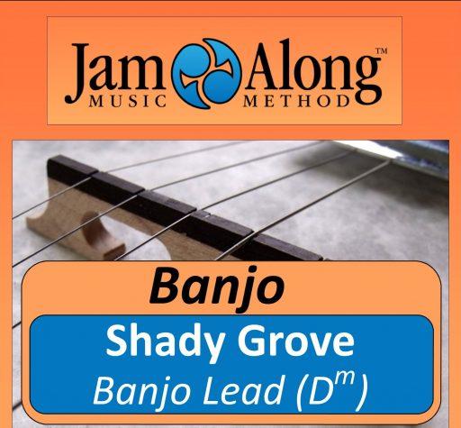Shady Grove - Banjo Lead (Dm)