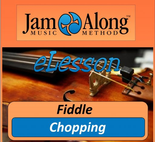 Chopping on the Fiddle