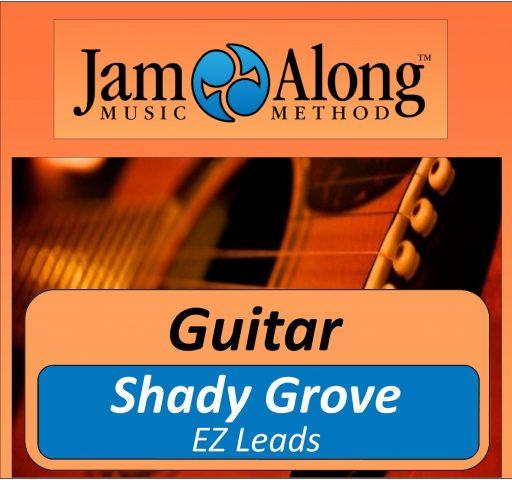 Shady Grove - EZ Leads for Guitar
