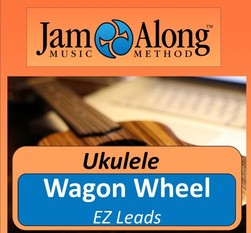 Wagon Wheel – EZ Leads for Ukulele