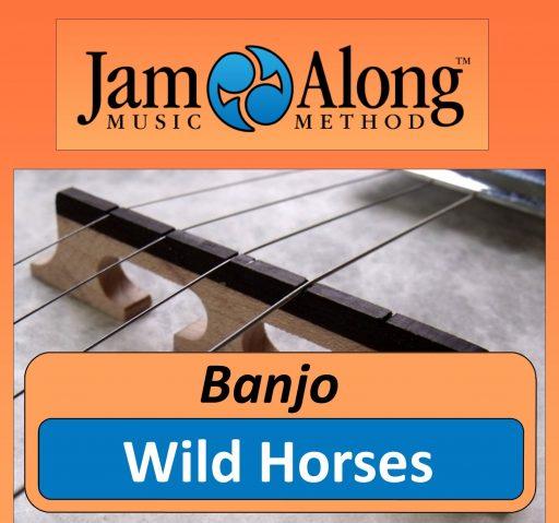 Wild Horses - Banjo Lead